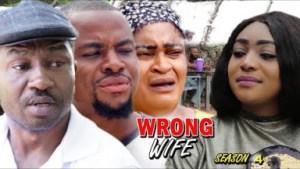 Wrong Wife Season 4 - 2019 Nollywood Movie